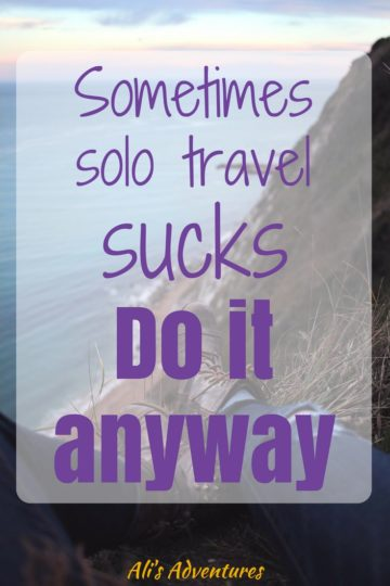 Traveling by yourself does have many benefits but sometimes you'll wish someone else was with you. Sometimes solo travel sucks. Do it anyway. It's worth it!