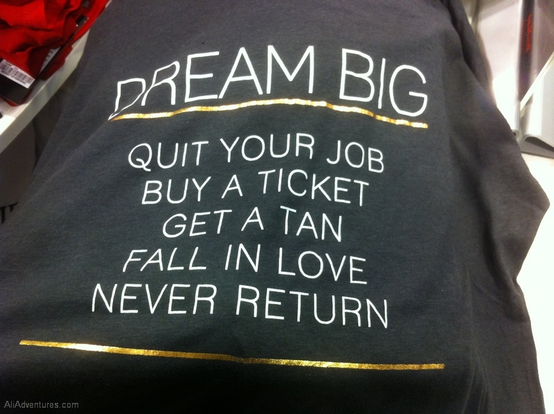 "10 years of travel blogging - misleading ""dream big"" t-shirt"